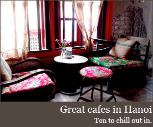 Great Hanoi cafes to chill out in